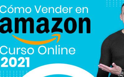 Cómo Vender en Amazon 2021: Guía Actualizada Paso a Paso