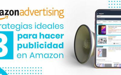 Amazon Advertising, 3 Estrategias Ideales para Hacer Publicidad en Amazon
