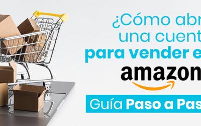 ¿Cómo Abrir una Cuenta para Vender en Amazon? Guía Paso a Paso